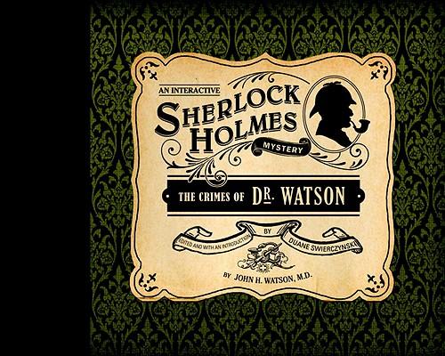 The Crimes of Dr. Watson By Watson, John H./ Swierczynski, Duane (EDT)/ Swierczynski, Duane (INT)